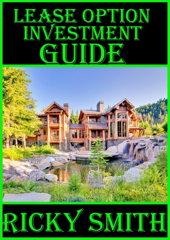 Amazon.com: Lease Option Investment Guide: Learn exactly how to ...