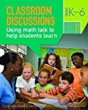 img - for Classroom Discussions: Using Math Talk to Help Students Learn book / textbook / text book