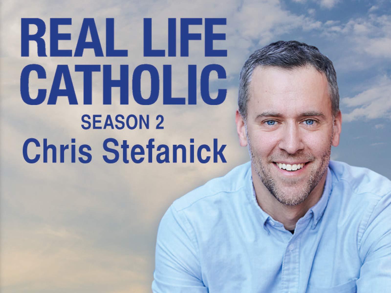 Real Life Catholic on Amazon Prime Video UK