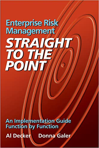 Enterprise Risk Management - Straight to the Point: An Implementation Guide Function by Function (Viewpoints on ERM) written by Al Decker