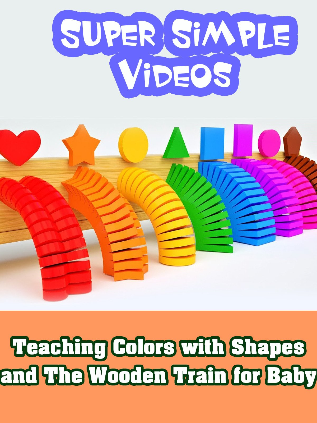 Teaching Colors with Shapes and The Wooden Train for Baby