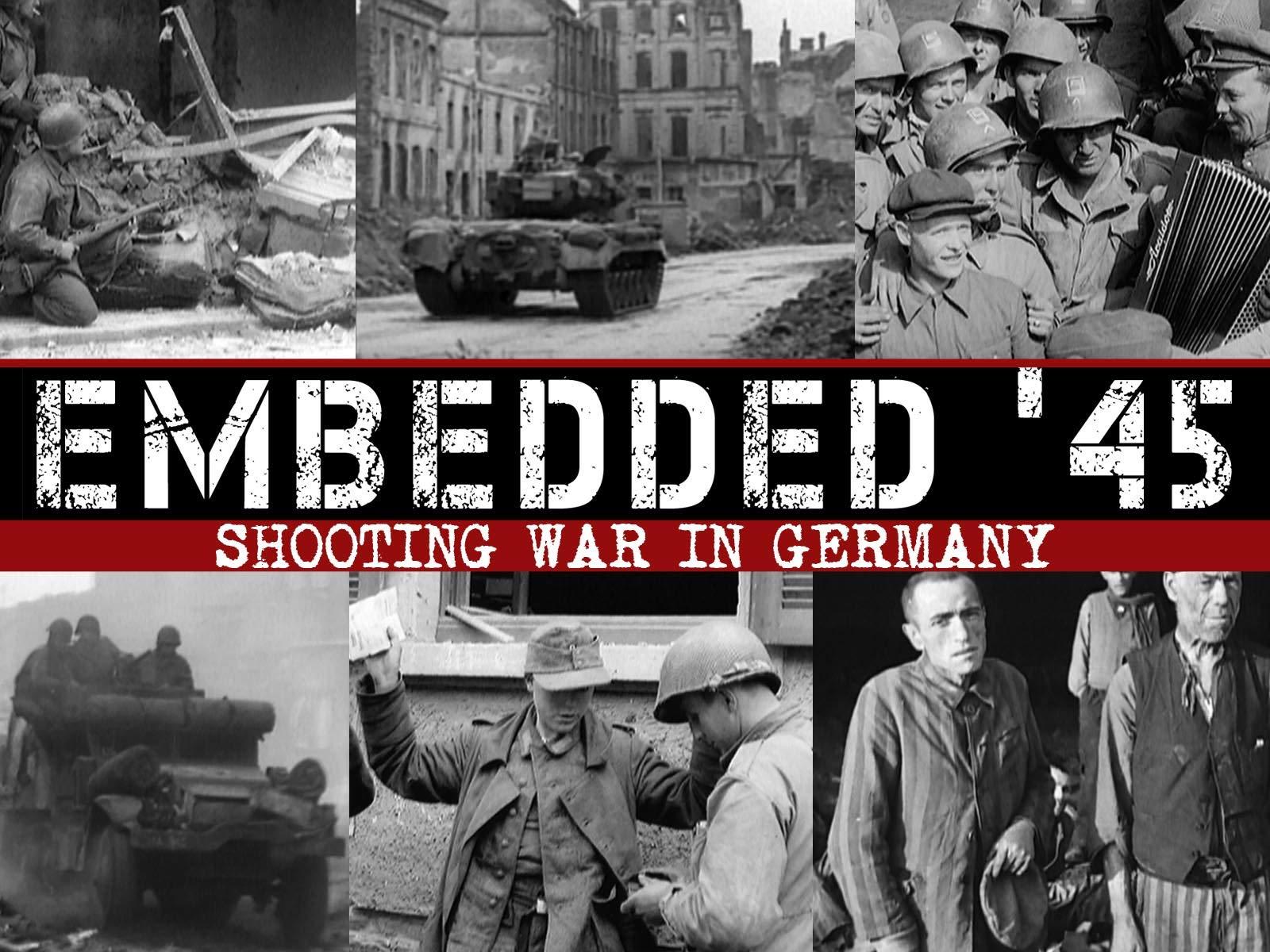 Embedded 45' - Shooting War in Germany - Season 1
