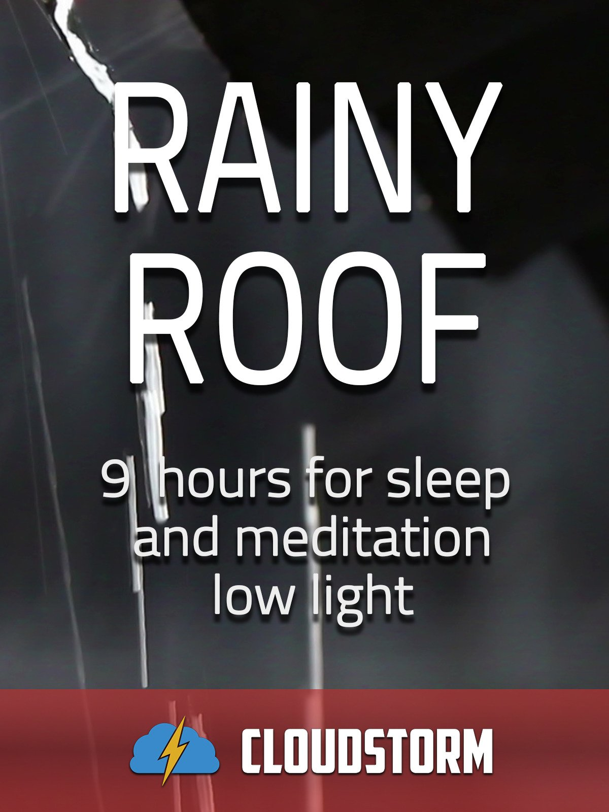 Rainy roof, 9 hours for Sleep and Meditation, low light