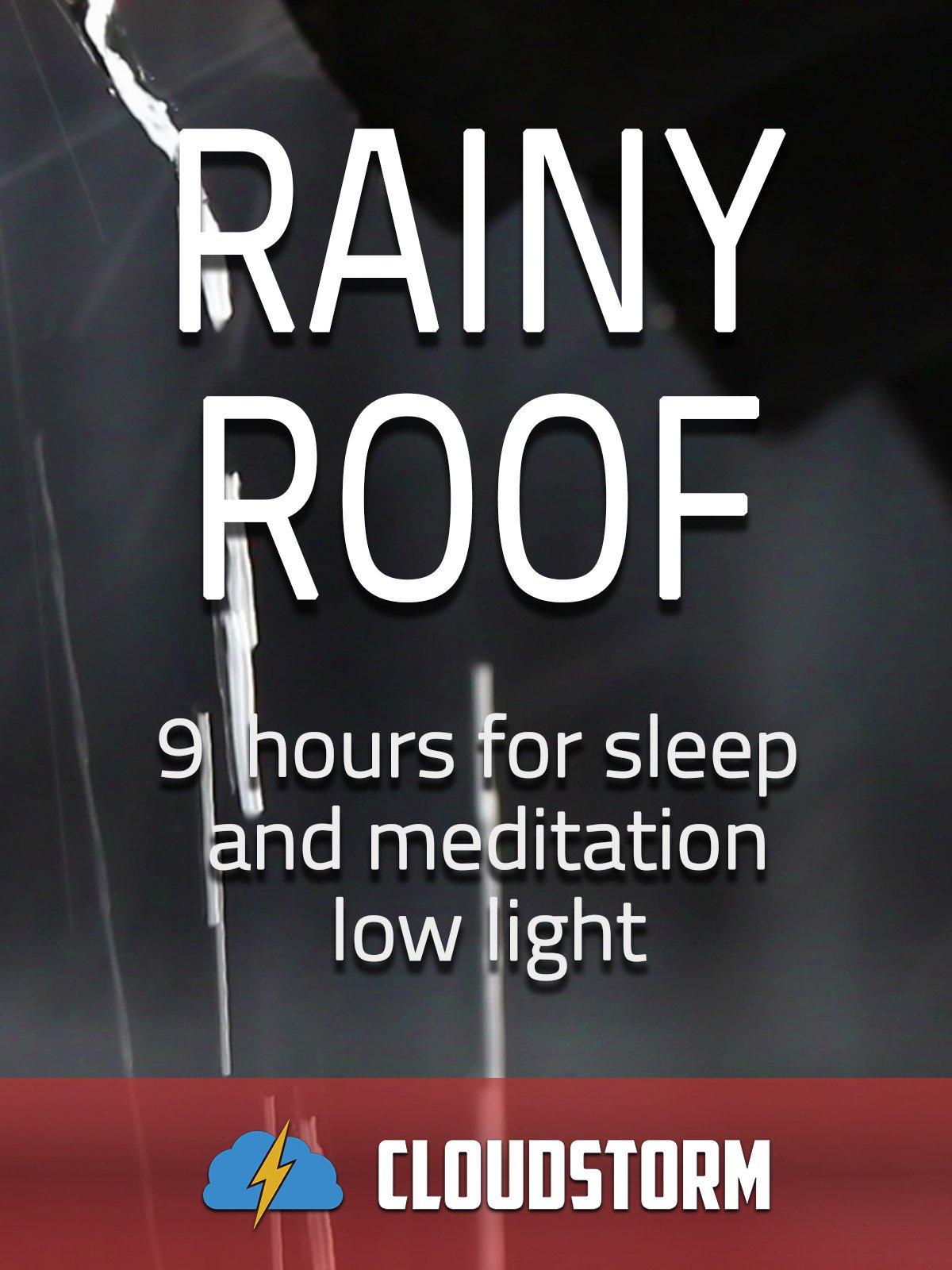 Rainy roof, 9 hours for Sleep and Meditation, low light