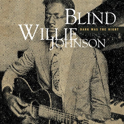 Dark Was the Night - Blind Willie Johnson