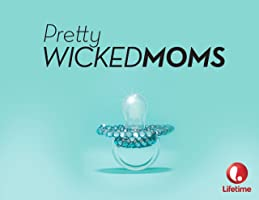 Pretty Wicked Moms Season 1