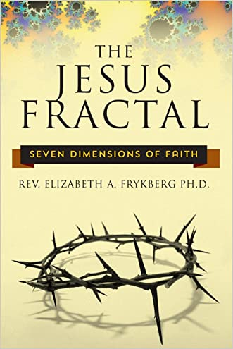 The Jesus Fractal: Seven Dimensions of Faith