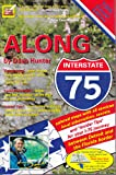 Along Interstate-75: Local Knowledge for Those Driving the Popular Interstate Between Detroit and the Florida Border