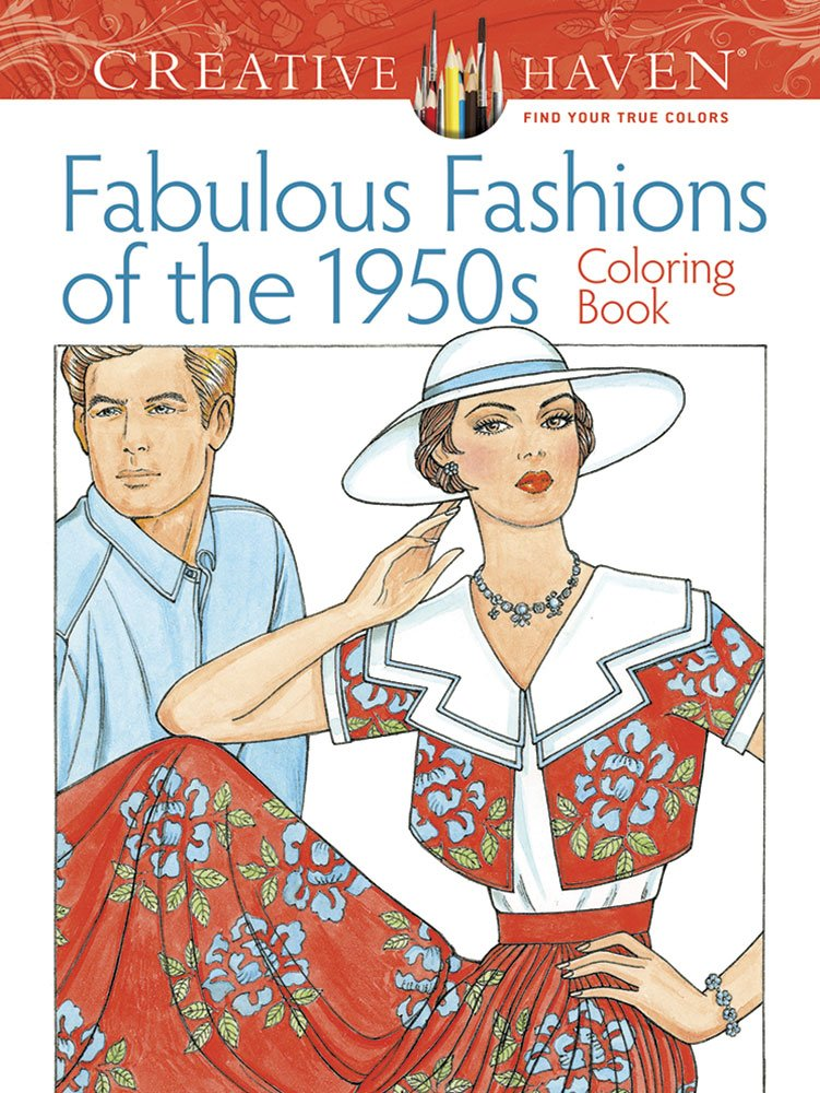 Creative Haven Fabulous Fashions of the 1950s Coloring Book (Creative Haven Coloring Books)