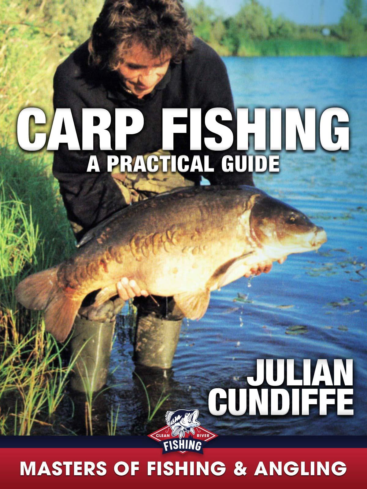 Carp Fishing: A Practical Guide - Julian Cundiffe (Masters of Fishing & Angling)