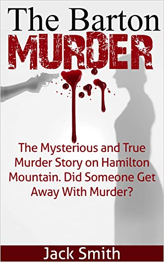 The Barton Murder: Did Somebody Get Away With Murder? A True Crime Story