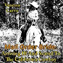 Mail Order Bride: Arriving Ill and Scared to the California Cowboy Audiobook by Vanessa Carvo Narrated by Ria Brownlow