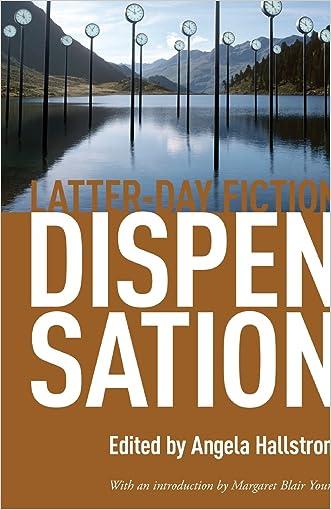 Dispensation: Latter-Day Fiction written by Angela Hallstrom