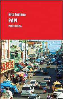Papi (Largo Recorrido) (Spanish Edition): Rita Indiana: 9788492865406