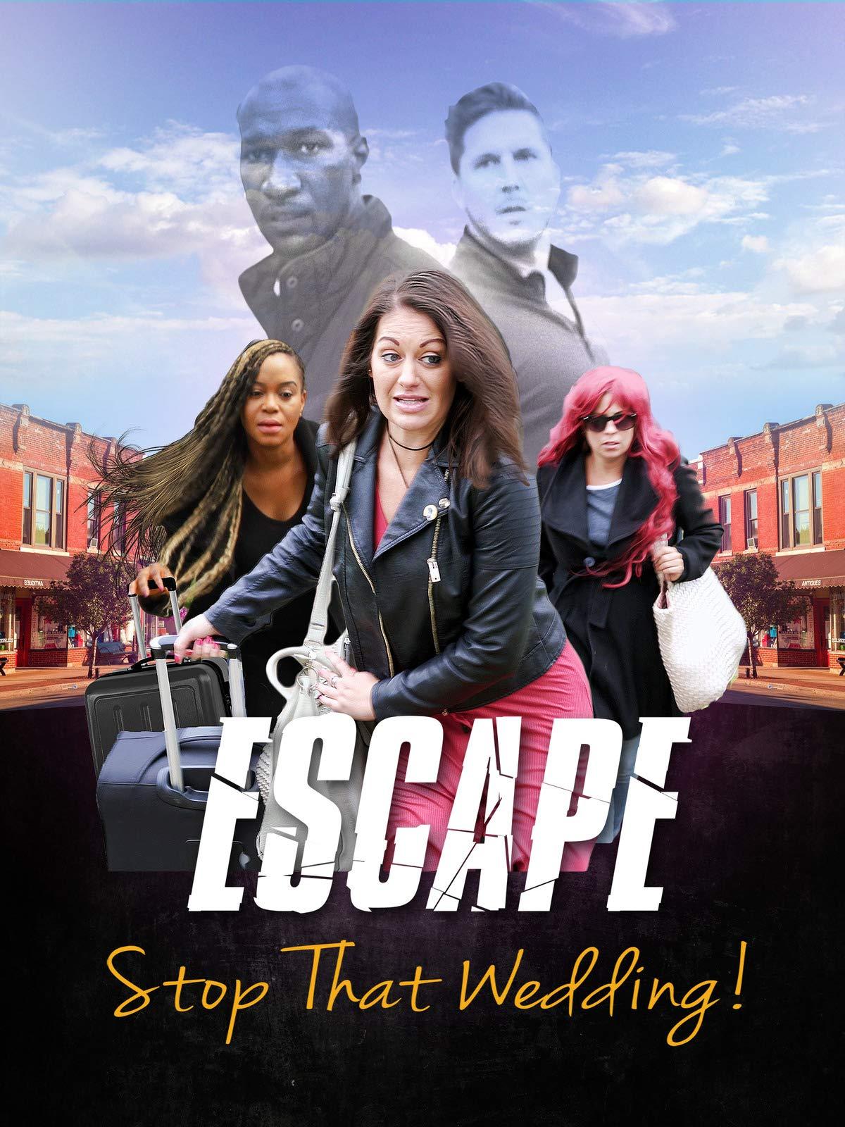 Escape - Stop That Wedding on Amazon Prime Instant Video UK