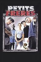 Petits Freres (English Subtitled)