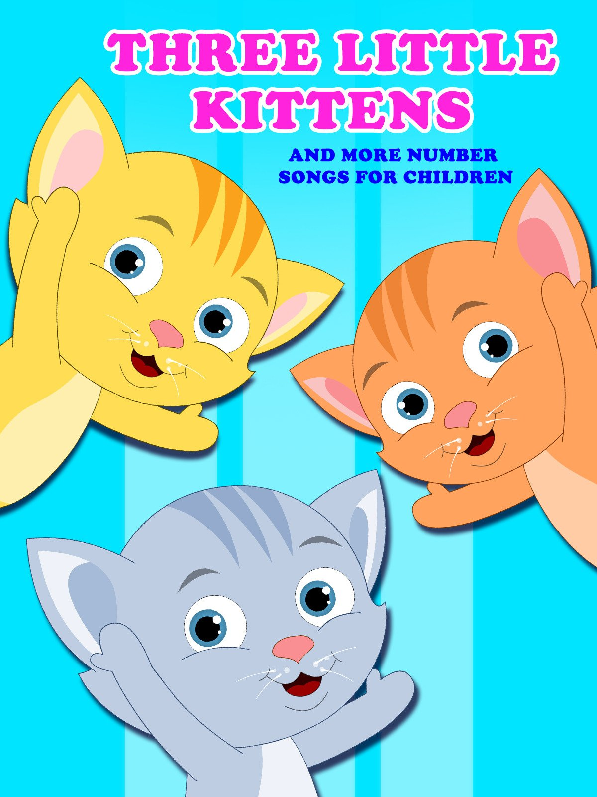 Three Little Kittens And More Number Songs For Children