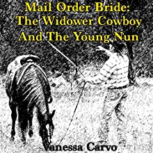 Mail Order Bride: The Widower Cowboy and the Young Nun (       UNABRIDGED) by Vanessa Carvo Narrated by Joe Smith