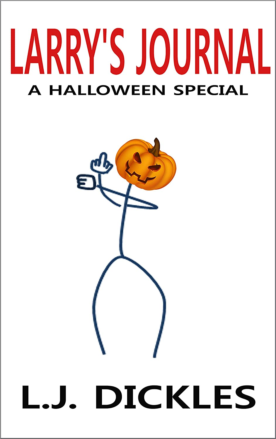 Larry's Journal: A Halloween Special by L.J. Dickles