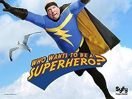 Who Wants To Be A Superhero? Season 1