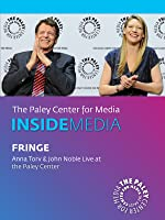 Fringe: Anna Torv & John Noble Live at the Paley Center