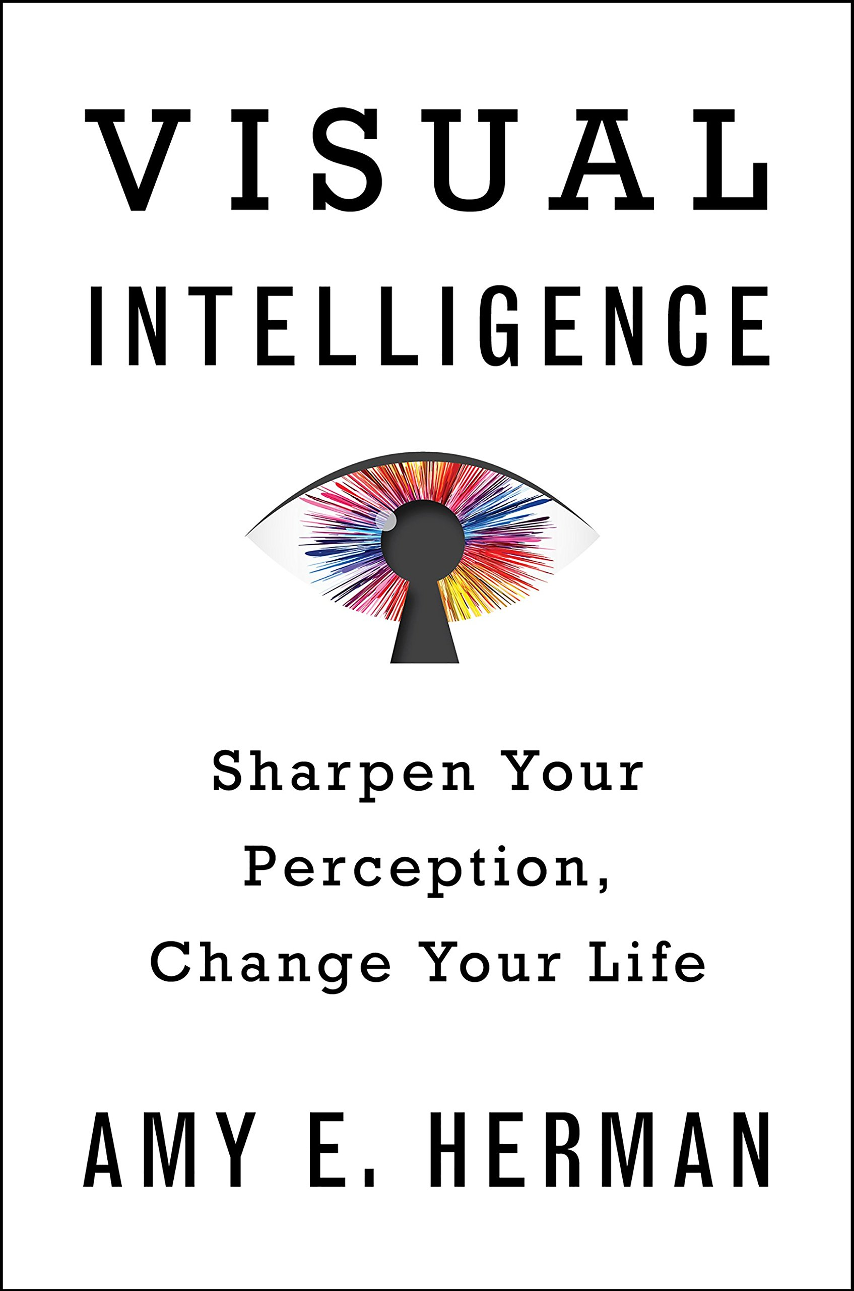 Visual Intelligence: Sharpen Your Perception, Change Your Life ISBN-13 9780544381056