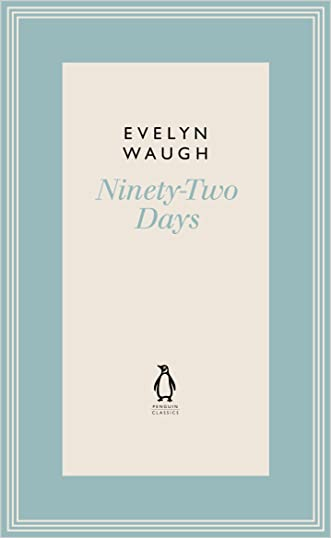 Ninety-Two Days (7) (Penguin Classics Waugh 07)