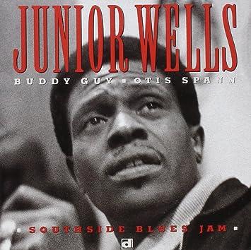 Junior Wells - 癮 - 时光忽快忽慢,我们边笑边哭!