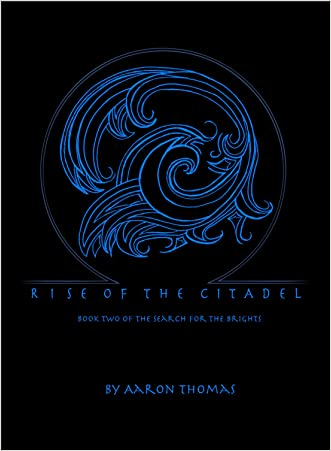 Rise of the Citadel (The Search for the Brights Book 2)