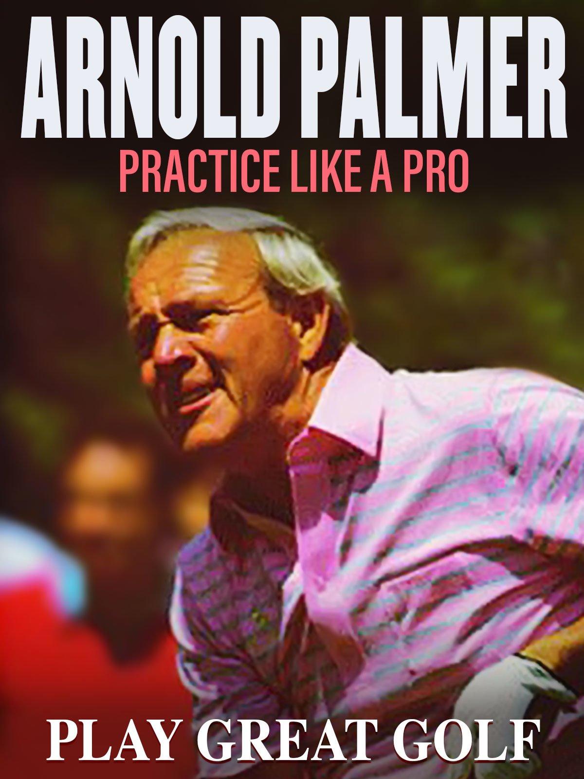 Arnold Palmer: Practice Like a Pro