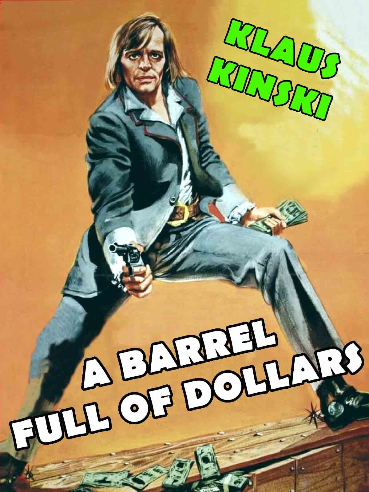 A Barrel Full Of Dollars