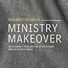 Ministry Makeover: Recovering a Theology for Bi-vocational Service in the Church Hörbuch von Rosario Picardo Gesprochen von: John Lewis