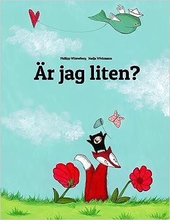 Är jag liten?: En berättelse i text och bilder av Philipp Winterberg och Nadja Wichmann (Swedish Edition)