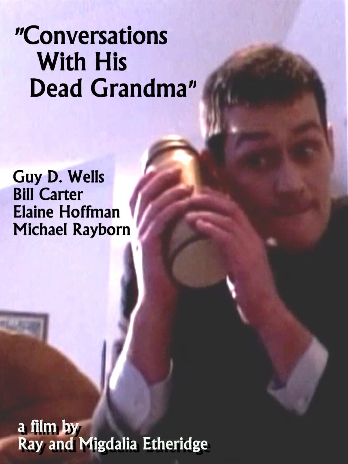 Conversations With His Dead Grandma