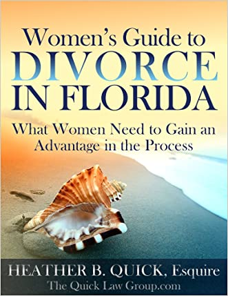 A Woman's Guide to Getting Divorced in Florida: 15 Key Strategies: What Women Need to Gain an Advantage in the Process