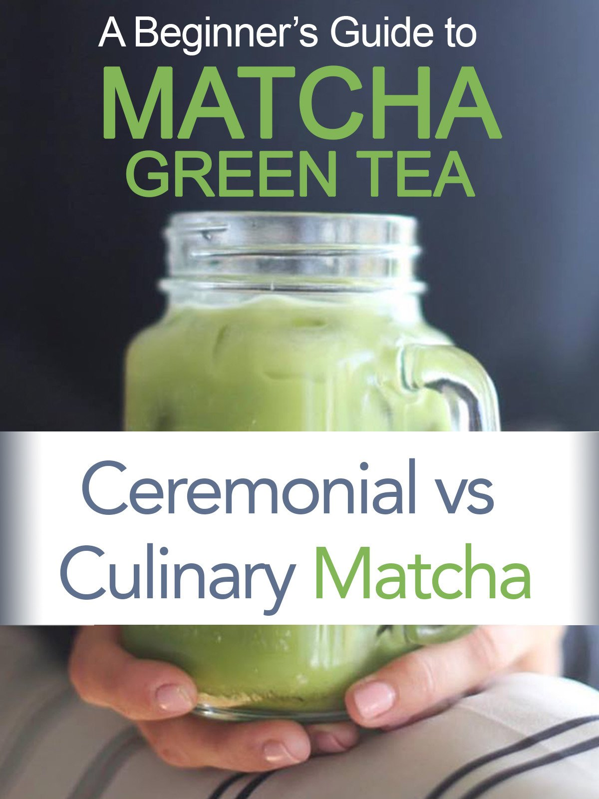 Beginner's Guide to Matcha Green Tea Powder: Ceremonial vs Culinary Matcha
