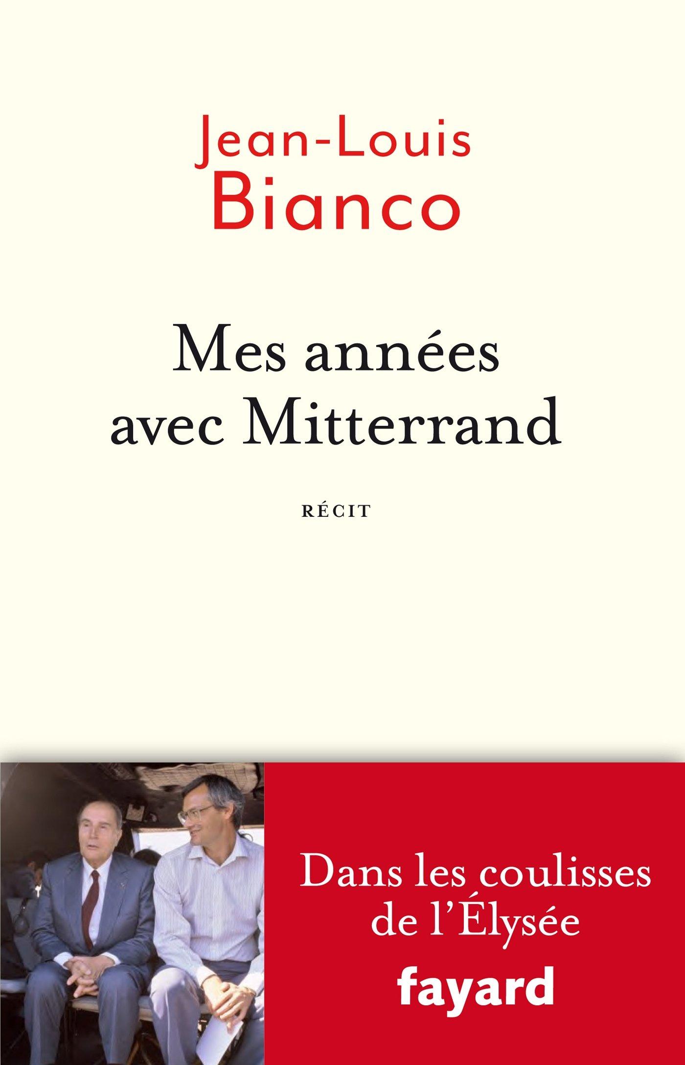Mes années avec Mitterrand - Jean Louis Blanco