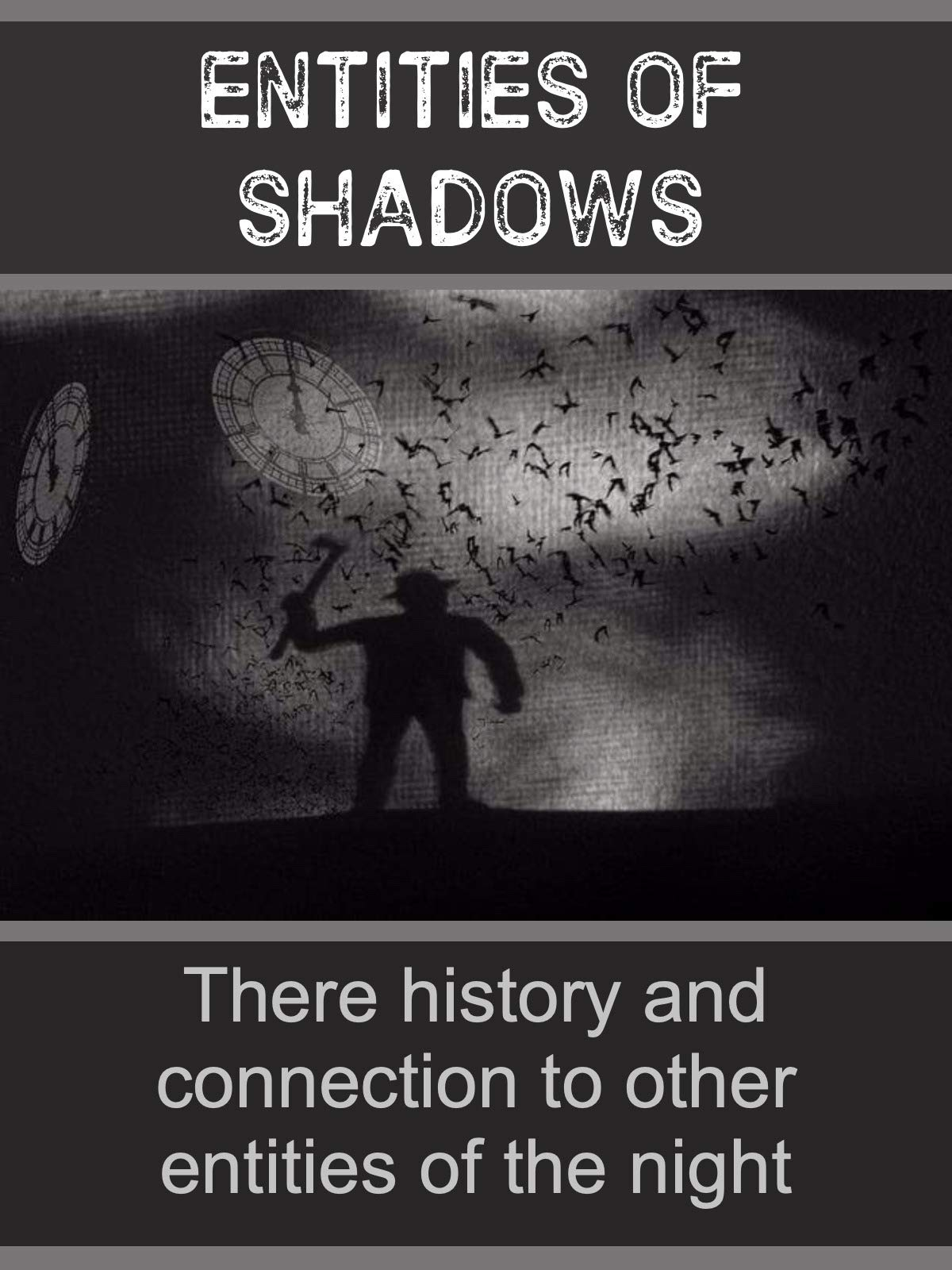 Entities of shadows: Their history and connection to other entities of the night