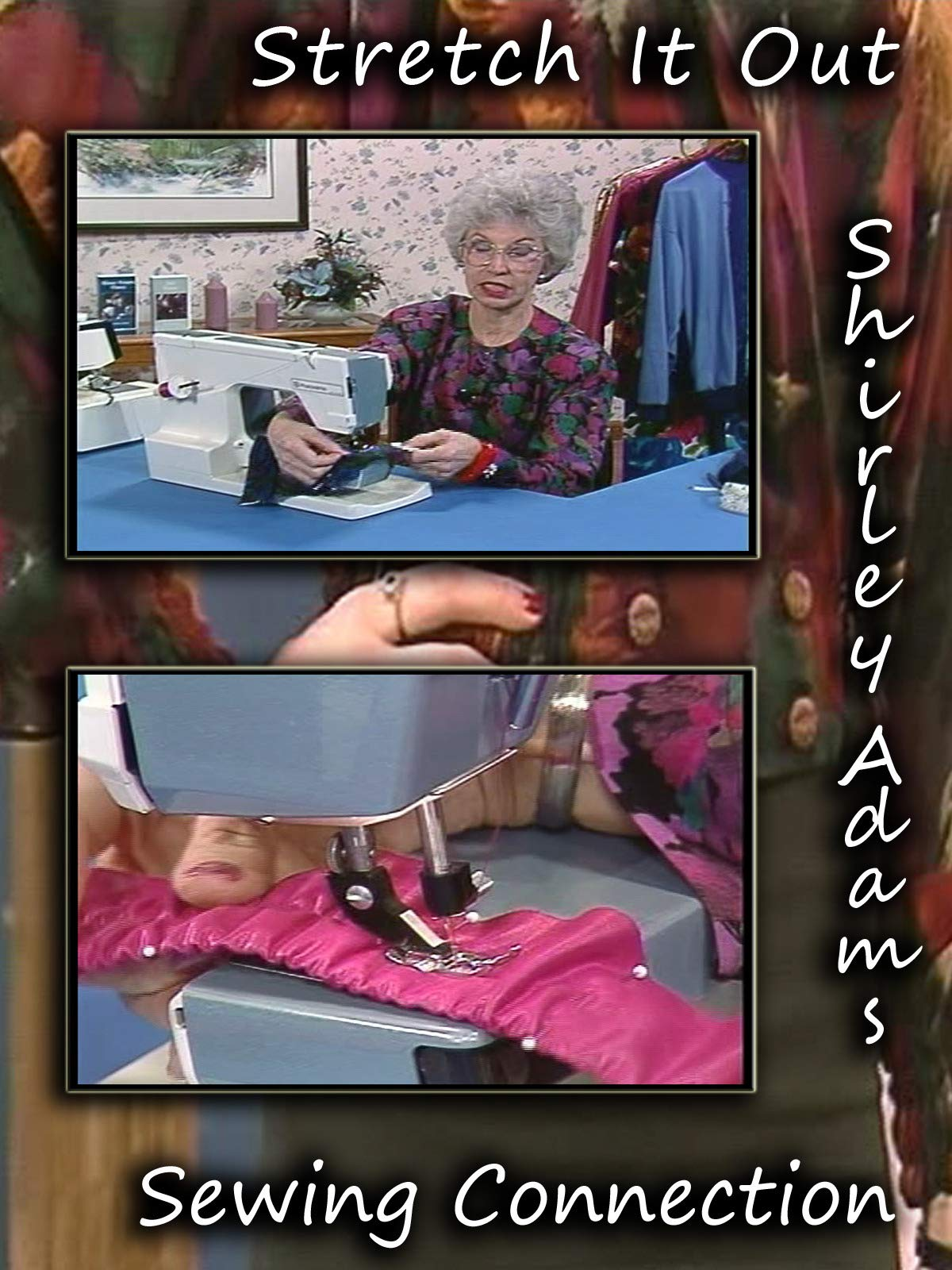 Stretch It Out with Shirley Adams Sewing Connection