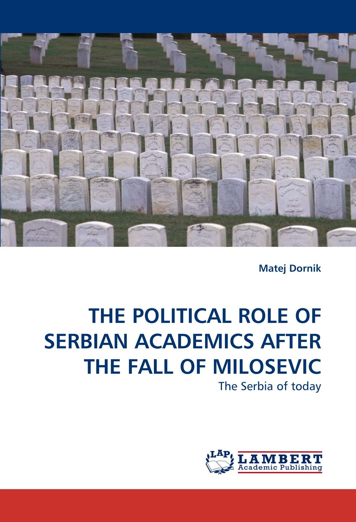 Buy The Political Role of Serbian Academics After the Fall of Milosevic Book Online at Low Prices in India | The Political Role of Serbian Academics After ...