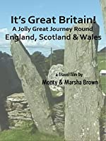 Its Great Britain A Jolly Great Journey Round England, Scotland and Wales