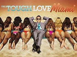 Tough Love Miami Season 3