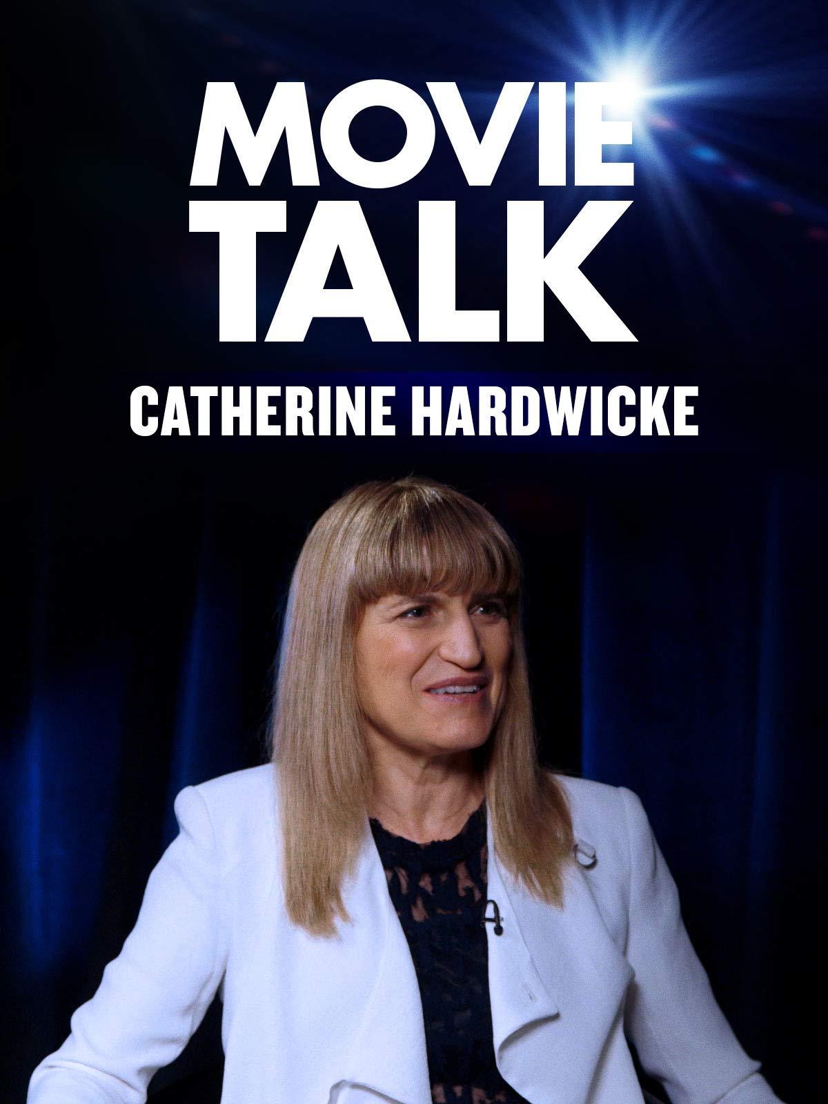 Catherine Hardwicke - Movie Talk on Amazon Prime Video UK
