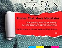 Stories that move mountains : storytelling and visual design for persuasive presentations