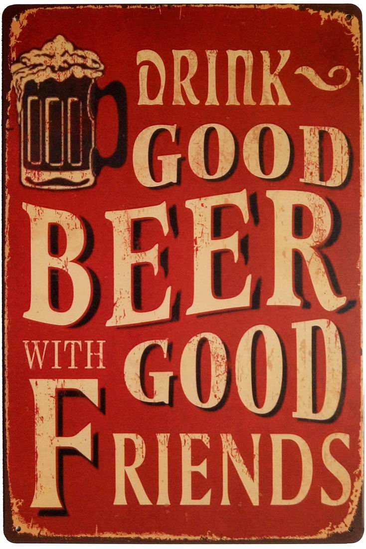 ERLOOD Drink Good Beer with Good Friends Vintage Tin Sign Wall Decor 20 X 30 Cm 0