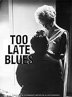 TOO LATE BLUES [HD]