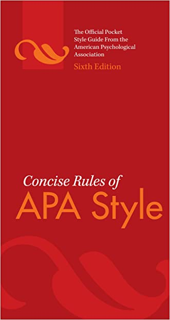 Concise Rules of APA Style, Sixth Edition (Concise Rules of the American Psychological Association (APA) Style) written by American Psychological Association