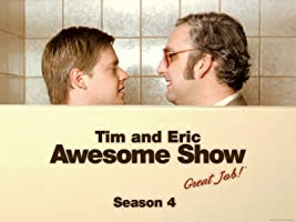 Tim and Eric Awesome Show, Great Job! Season 4