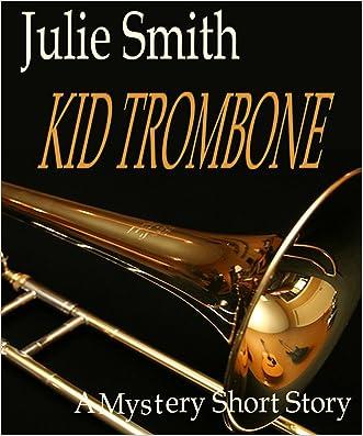 Kid Trombone: A Talba Wallis Mystery Short Story written by Julie Smith