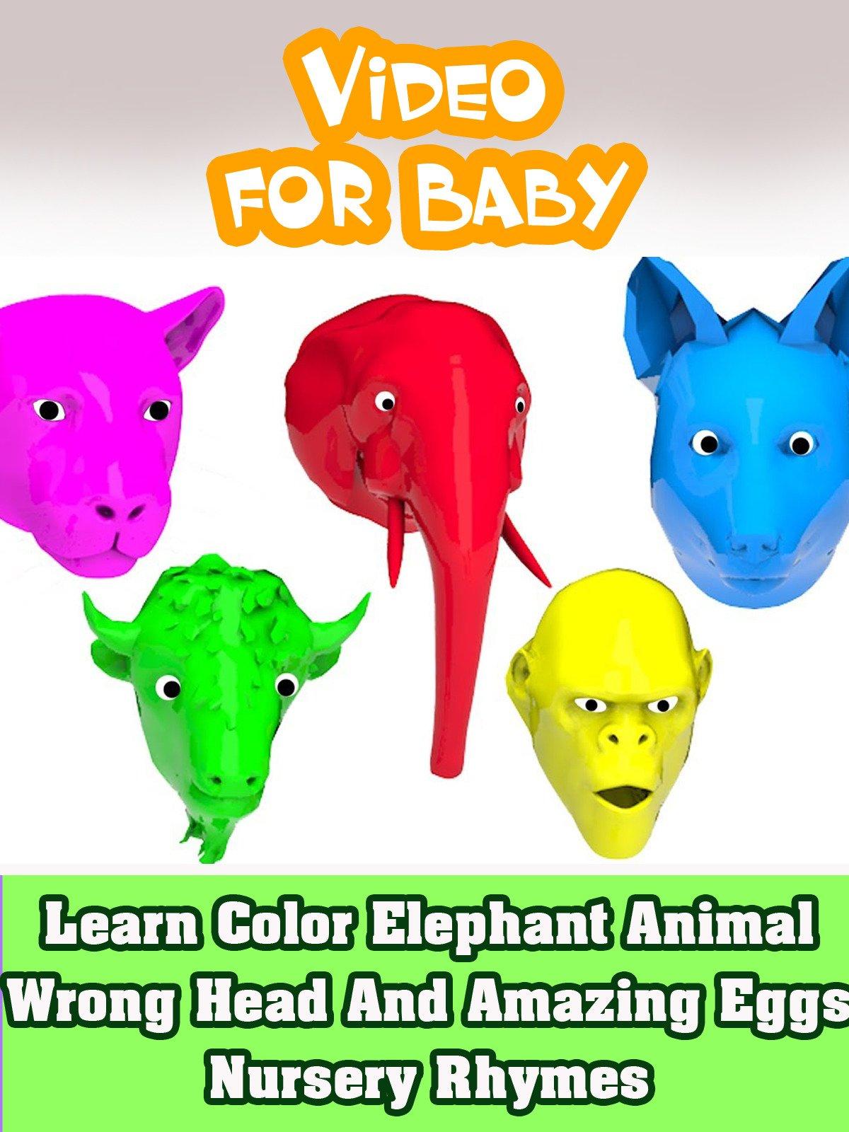 Learn Color Elephant Animal Wrong Head And Amazing Eggs Nursery Rhymes